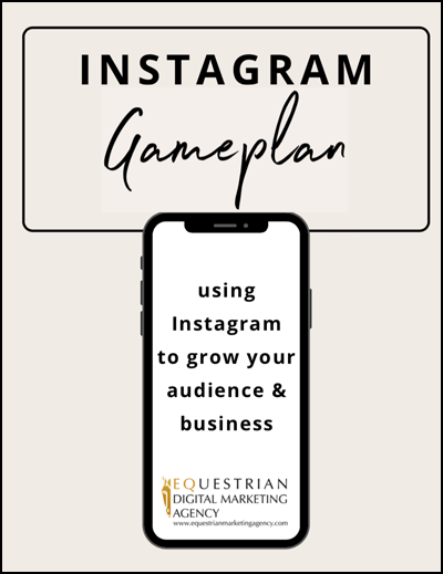 Instagram Gameplan Guide from the Equestrian Digital Marketing Agency